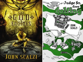 John Scalzi: The God Engines and Judge Sn Goes Golfing